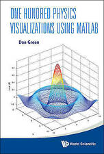 ONE HUNDRED PHYSICS VISUALIZATIONS USING MATLAB (WITH DVD-ROM), GREEN DAN, Very