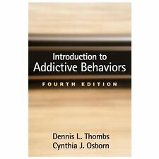 Introduction to Addictive Behaviors, Fourth Edition by Dennis L. Thombs and...