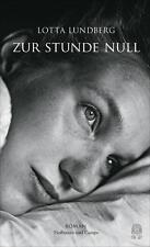 Zur Stunde Null von Lotta Lundberg (2015, Gebundene Ausgabe)