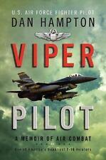 Viper Pilot : A Memoir of Air Combat by Dan Hampton (2012, Hardcover)