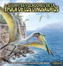 Gigantes Voladores De La Epoca De Los Dinosaurios/ Flying Giants of Dinosaur Tim