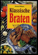 Kochen--Klassische Braten- Anne Wilson --