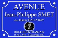 R�‰PLIQUE PLAQUE RUE AVENUE Johnny HALLYDAY 30X20cm ALU