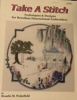 Take a Stitch: Techniques & Designs for Brazilian Dimensional Embroidery [Millef