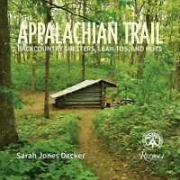Appalachian Trail : Backcountry Shelters, Lean-Tos, and Huts, Paperback by De...