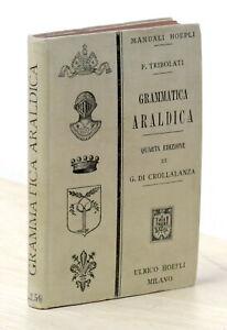 Manuali Hoepli - F. Tribolati - Grammatica araldica ad uso degli italiani - 1904