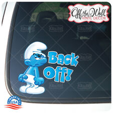 """Grouchy Smurf """"Back Off!"""" Vinyl Decal Sticker for Cars/Trucks #GSD3"""
