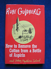 HOW TO REMOVE THE COTTON FROM A BOTTLE OF ASPIRIN by RUBE GOLDBERG First Edition