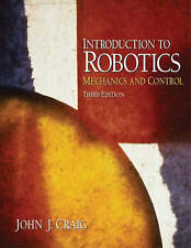 Introduction to Robotics: Mechanics and Control (3rd Edition) by John J. Craig