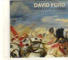 (DR800) David Ford, Pour A Little Poison - 2013 DJ CD