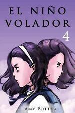 El ni�o Volador 4 (Libro Ilustrado) by Amy Potter (2013, Paperback)