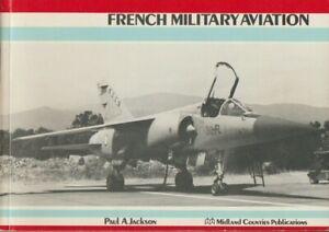 FRENCH  MILITARY AVIATION ( SECOND EDITION ) - JACKSON - MIDLAND
