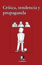 Critica, Tendencia y Propaganda : Textos Sobre Arte y Comunismo, 1917-1954 by...