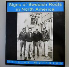 Signs of Swedish Roots in North America by Nikolas Werngren~Svenska & English