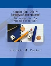 Common Core Galore: Language Arts Fun in the Classroom! : 30 Activities for...