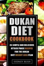 Dukan Diet Cookbook : 45 Simple and Delicious Attack Phase Recipes for the...