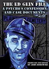 Ed Gein File : A Psycho's Confession and Case Documents: By Borowski, John Gi...