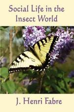 Social Life in the Insect World by J. Henri Fabre (2011, Paperback)