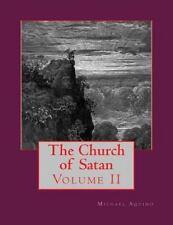 The Church of Satan: The Church of Satan Vol. II by Michael A. Aquino (2013,...