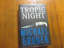 "MICHAEL GRUBER  Signed   Book (""TROPIC OF NIGHT""-2003  First  Edition  Hardback)"