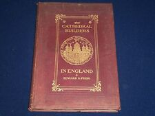 1905 THE CATHEDRAL BUILDERS IN ENGLAND BOOK BY EDWARD S. PRIOR - LONDON- KD 2516