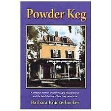 Powder Keg: A Personal Memoir of Growing Up a Knickerbocker and the Family...