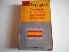 DICTIONNAIRE ECONOMIQUE,COMMERCIAL & FINANCIER /ESPAGNOL-FRANCAIS/ FRANCAIS-ESPA