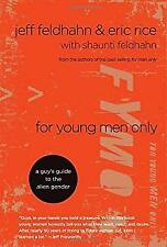 For Young Men Only : A Guy's Guide to the Alien Gender by Feldhahn, Jeff