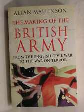 The Making of the British Army, Mallinson, Allan, Very Good Book