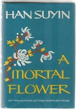 Mortal Flower by Han Suyin hardcover dj 1966 1st US edition