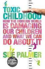 Toxic Childhood, Sue Palmer, Book, New Paperpack