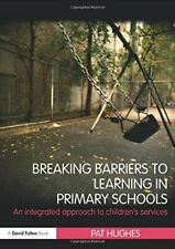 Breaking Barriers to Learning in Primary Schools (Da... by Hughes, Pat Paperback