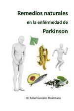 Remedios Naturales en la Enfermedad de Parkinson: By Gonzalez Maldonado, Rafa...