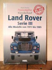 Land Rover Serie III Alle Modelle von 1971-1985 Praxxisratgeber Klassikerkauf