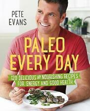 Paleo Every Day: 120 Delicious and Nourishing Recipes for Energy and-ExLibrary
