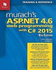 Murach's ASP. NET 4. 6 Web Programming with C# 2015 : Training and Reference...