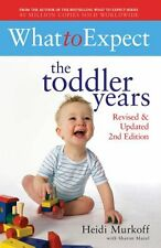 What to Expect: The Toddler Years 2nd Edition,Heidi Murkoff, Sharon Mazel