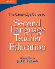 The Cambridge Guide to Second Language Teacher Education by