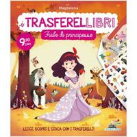 I Trasferellibri - Fiabe di principesse, libro nuovo