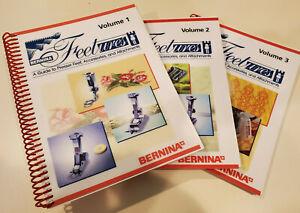 Bernina Feetures-A Guide to Presser feet, Accessories & Attachments Volume 1,2,3