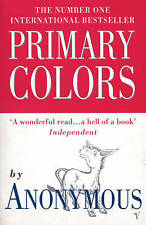 Primary Colors: A Novel of Politics, Anonymous, Very Good Book
