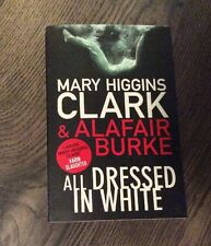 All Dressed in White by Mary Higgins Clark, Alafair Burke (Paperback, 2016)