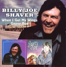 When I Get My Wings/Gypsy Boy by Billy Joe Shaver (CD, Apr-2013, Raven Records)