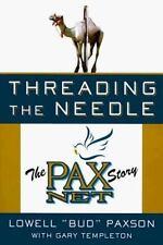 Lowell Bud Paxson Media Bio Home Shopping Network PAX TV Threading the Needle 98