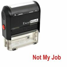 NEW ExcelMark NOT MY JOB Self Inking Novelty Message Stamp A1539 | Red Ink