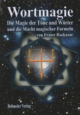 WORTMAGIE - Die Magie der Töne und Wörter und die Macht magischer Formeln - NEU