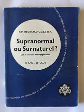 SUPRANORMAL OU SURNATUREL SCIENCES METAPSYCHIQUES 1956 REGINALD OMEZ DEDICACE