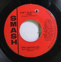 50'S & 60'S 45 The Caravelles - Don'T Blow Your Cool / Have You Ever Been Lonely