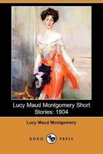 Lucy Maud Montgomery Short Stories: 1904 (Dodo Press) (Paperback or Softback)