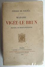 NOLHAC, Pierre de - Madame Vigée-Le Brun - Goupil & Cie -  1912 - Broché - TBE